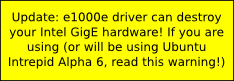 e1000e driver in most recent Linux kernel causes corruption!